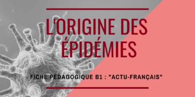 ACTU-FRANÇAIS : ORIGINE DES ÉPIDÉMIES