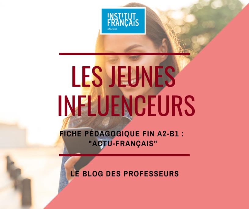 Actu-français : les jeunes influenceurs